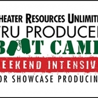 Theater Resources Unlimited Presents 2019 Weekend Intensive For Showcase Producing