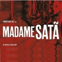 BWW Review: Discussing On Homophobia and Racism MADAME SATA, UM MUSICAL BRASILEIRO (Madame Satan, A Brazilian Musical) Opens in Sao Paulo.