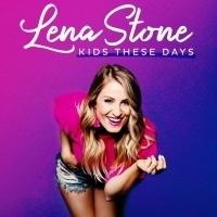 Lena Stone Premieres New Single KIDS THESE DAYS With Billboard