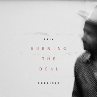 Stream Erik Koskinen's BURNING THE DEAL In Full Ahead of Friday's Release Photo