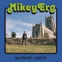 Mikey Erg Readies New Solo LP WAXBUILT CASTLES Out 7/27