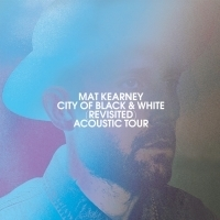 Mat Kearney Announces Fall 2019 Tour, The City of Black & White (Revisited) Acoustic Tour