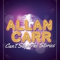 Allan Carr: CAN'T STOP THE STORIES Is Sold Out At 