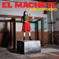 Puerto Rican Activist Ani Cordero Announces 9/20 Release of EL MACHETE