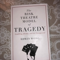 Book Review: THE RISK THEATRE MODEL OF TRAGEDY, Edwin Wong Photo