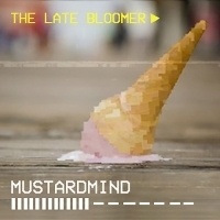 Mustardmind Release Fuzz Rock Track THE LATE BLOOMER EP Out 8/30