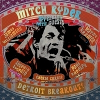 Detroit Music Legend Mitch Ryder Reimagines 14 Soul & Rock Classics With The Help Of An All-Star Cast Of Friends