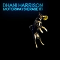 Dhani Harrison Releases New Single MOTORWAYS (ERASE IT)