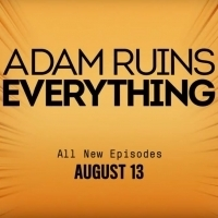 ADAM RUINS EVERYTHING Returns to truTV This August Photo