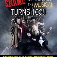 SHAME OF THRONES: The Musical Celebrates 100th Show 7/1 At Whitefire Theatre Photo