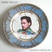 Kris Kelly Explores LGBTQ+ Identity On New Single CRACKED PORCELAIN