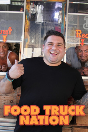 FOOD TRUCK NATION Returns with New Episodes This Summer
