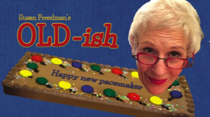OLD-ISH By Susan Freedman Comes to  The 2019 Toronto Fringe
