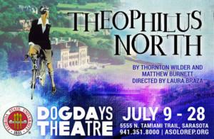 Dog Days Theatre Presents Thornton Wilder's THEOPHILUS NORTH