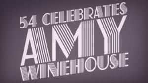 Kerstin Anderson, Diana Huey, & More Join 54 CELEBRATES AMY WINEHOUSE