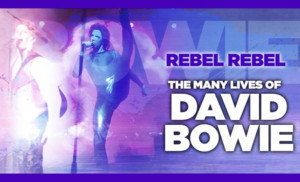 Patchogue Theatre Presents REBEL REBEL: THE MANY LIVES OF DAVID BOWIE-THE CONCERT