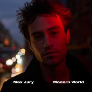 Max Jury Releases New Album 'Modern World'