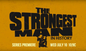 History Presents New Series THE STRONGEST MAN IN HISTORY