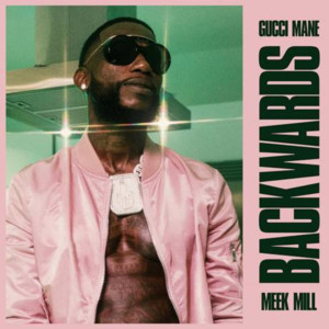 Gucci Mane Releases New Video For BACKWARDS Featuring Meek Mill