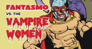 FANTASMO VS. THE VAMPIRE WOMEN Comes to KC Fringe