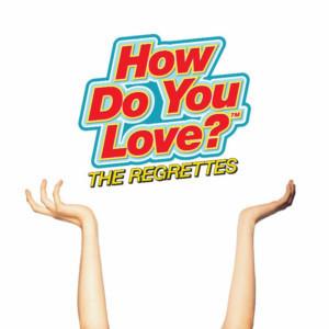 Αποτέλεσμα εικόνας για the regrettes how do you love