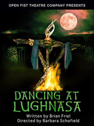 Open Fist Theatre Company Presents DANCING AT LUGHNASA