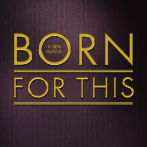 BORN FOR THIS Receives Five NAACP Theatre Awards for Los Angeles Production