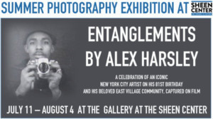 The Gallery at The Sheen Center for Thought and Culture Presents ENTANGLEMENTS BY ALEX HARSLEY