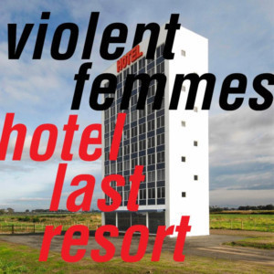Violent Femmes Release New Track ANOTHER CHORUS