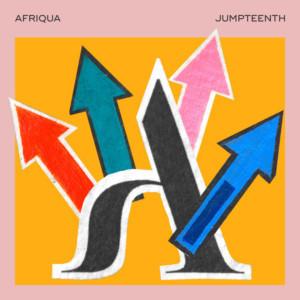 Afriqua Shares Juneteenth Commemorative Single JUMPTEENTH