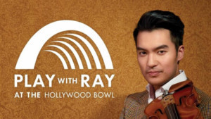 Violinist Ray Chen and the LA Phil Announces Finalists in the 'Play with Ray' Competition at the Hollywood Bowl