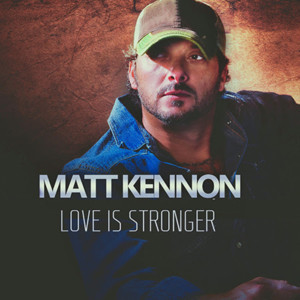 Heart Tugging Video For LOVE IS STRONGER by Country Music Artist and Songwriter Matt Kennon Announced
