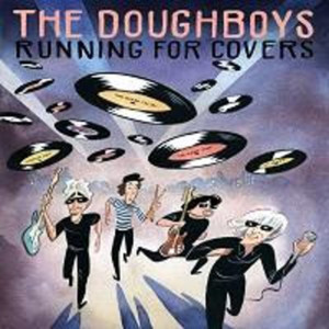 NJs Garage Rock Icons The Doughboys Releasing RUNNING FOR COVERS Album