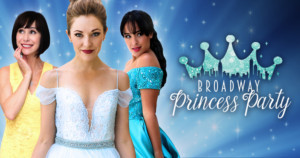 THE BROADWAY PRINCESS PARTY Heads to Walnut Creek One Night Only