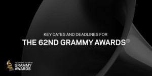 The Recording Academy Announces Key Dates And Deadlines For The 62nd GRAMMYS