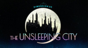 CollegeHumor's Streaming Service to Debut DIMENSION 20: THE UNSLEEPING CITY