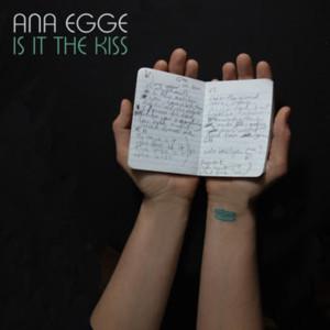 Ana Egge Announces New Album 'Is It The Kiss'
