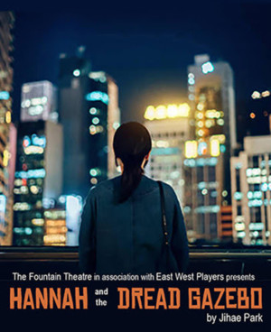 Fountain Theatre and East West Players Present HANNAH AND THE DREAD GAZEBO