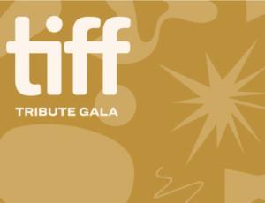 Toronto International Film Festival announces TIFF Tribute Awards Gala