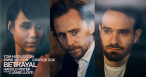 Breaking: Tom Hiddleston, Zawe Ashton, and Charlie Cox Will Lead BETRAYAL On Broadway