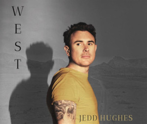Jedd Hughes To Release Anticipated Album WEST On 8/30