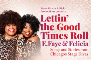 BWW Review: The Good Times Do Roll in Larger-Than-Life Performances by E. Faye Butler and Felicia P. Fields