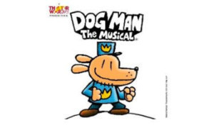 TheaterWorksUSA's DOG MAN THE MUSICAL Opens Tonight