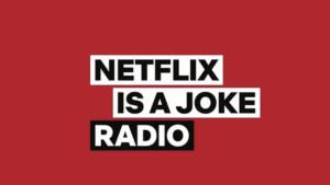 SiriusXM's 'Netflix Is A Joke Radio' Channel Announces Original Programming