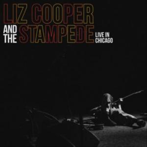 Liz Cooper & The Stampede's LIVE IN CHICAGO Premieres At Glide Magazine