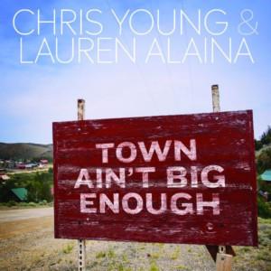 Chris Young and Lauren Alaina Drop Duet TOWN AIN'T BIG ENOUGH