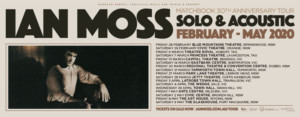 Ian Moss Announces Matchbook 30th Anniversary Regional Solo Tour 2020