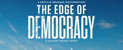 VIDEO: Netflix Releases Trailer for THE EDGE OF DEMOCRACY
