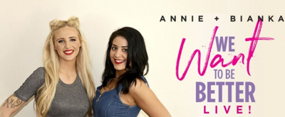Podcasters And Comedians Annie & Bianka Bring WE WANT TO BE BETTER to Perth
