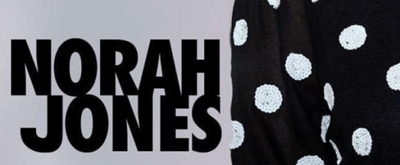 NORAH JONES to Conclude Day Breaks Concert Tour at Bear Tooth Theatre
